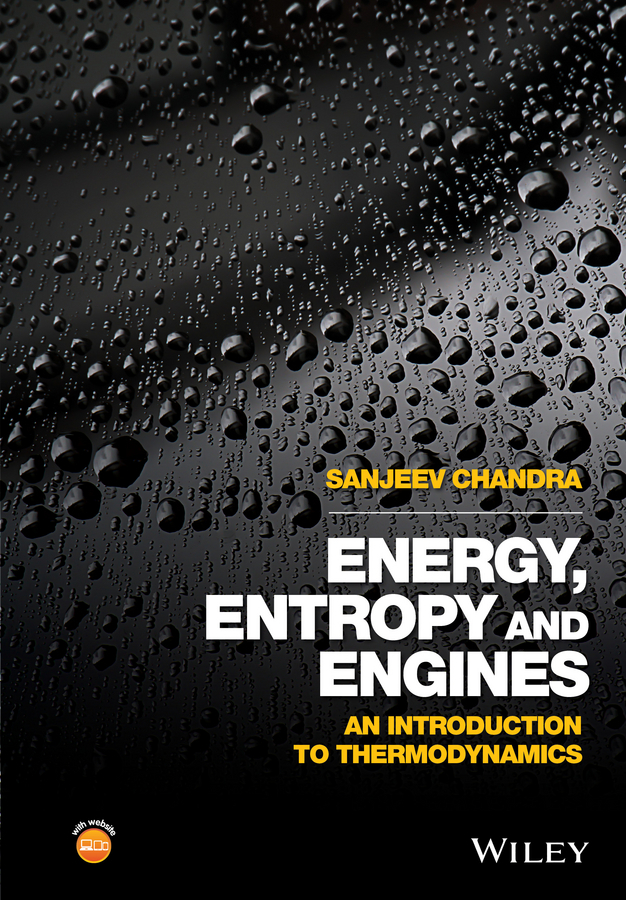 Chandra, Sanjeev - Energy, Entropy and Engines: An Introduction to Thermodynamics, ebook