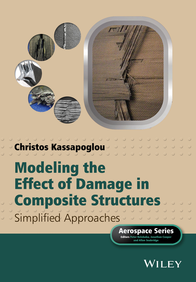 Kassapoglou, Christos - Modeling the Effect of Damage in Composite Structures: Simplified Approaches, ebook