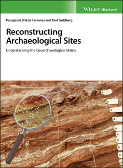 Goldberg, Paul - Reconstructing Archaeological Sites: Understanding the Geoarchaeological Matrix, ebook