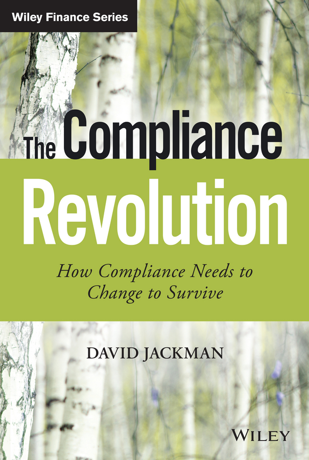 Jackman, David - The Compliance Revolution: How Compliance Needs to Change to Survive, ebook