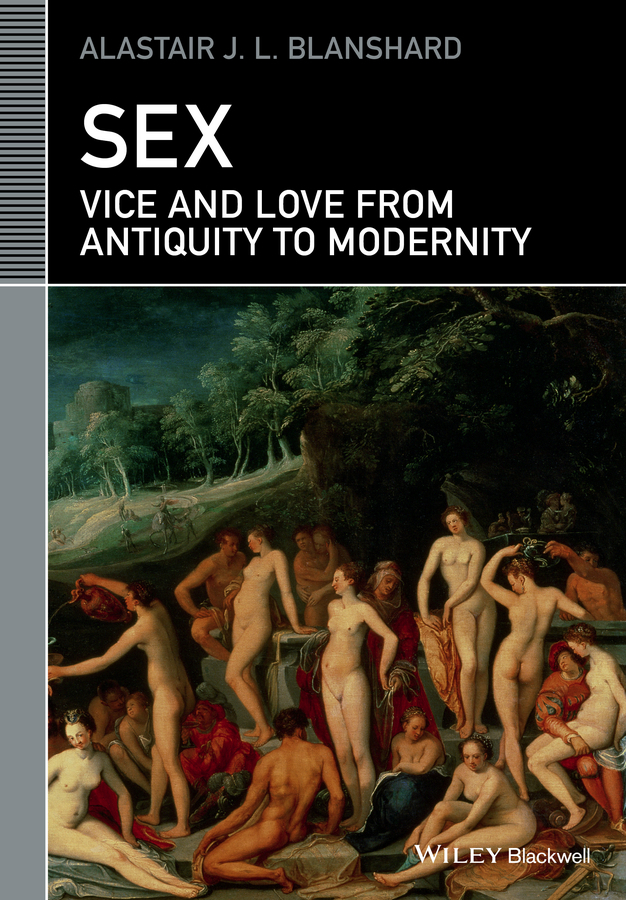 Blanshard, Alastair J. L. - Sex: Vice and Love from Antiquity to Modernity, ebook