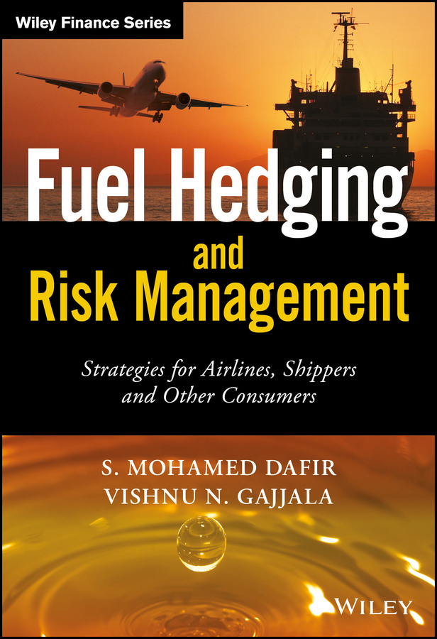 Dafir, Simo M. - Fuel Hedging and Risk Management: Strategies for Airlines, Shippers and Other Consumers, ebook