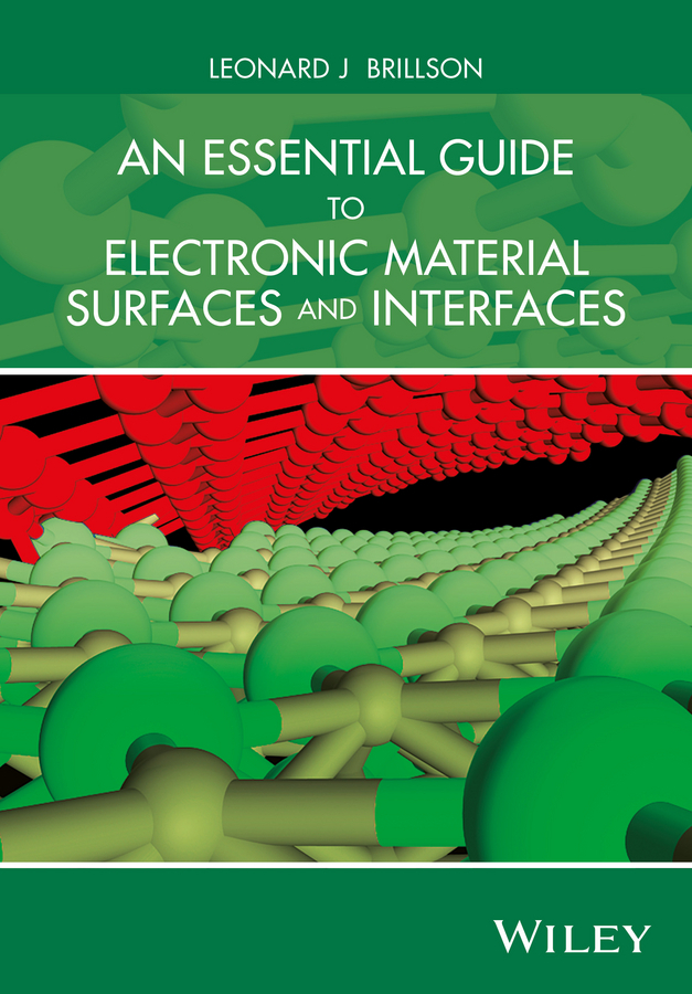 Brillson, Leonard J. - An Essential Guide to Electronic Material Surfaces and Interfaces, ebook