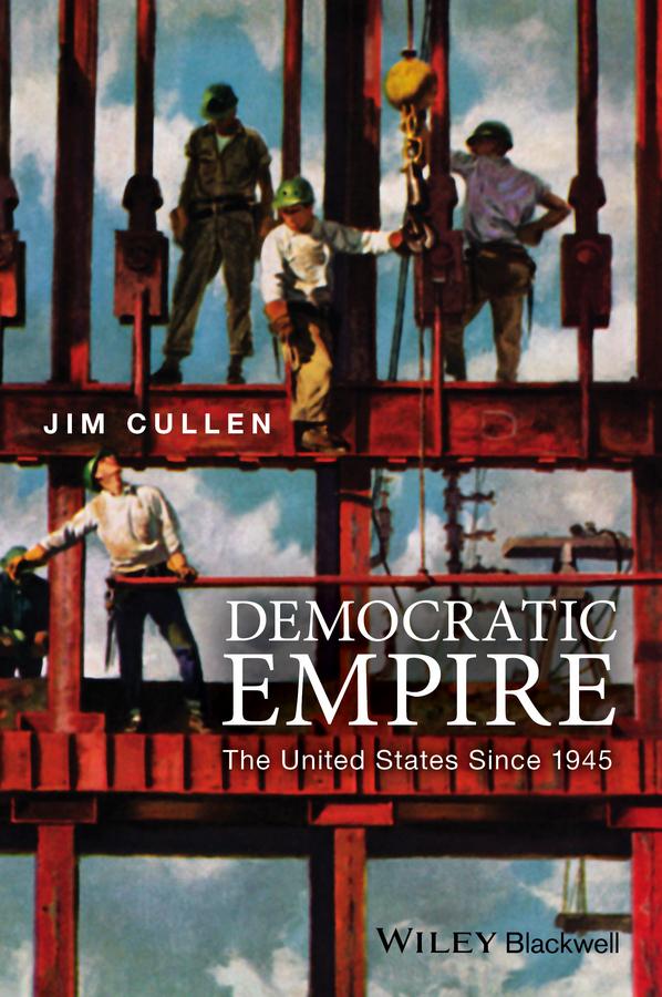 Cullen, Jim - Democratic Empire: The United States Since 1945, ebook