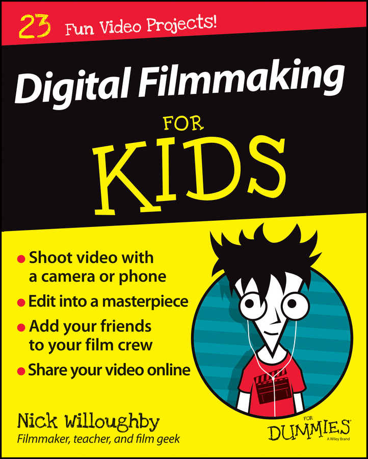 Willoughby, Nick - Digital Filmmaking For Kids For Dummies, ebook