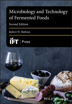 Hutkins, Robert W. - Microbiology and Technology of Fermented Foods, e-bok