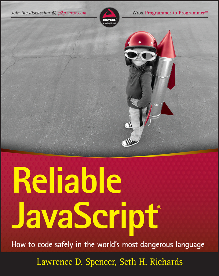Richards, Seth - Reliable JavaScript: How to Code Safely in the World's Most Dangerous Language, ebook