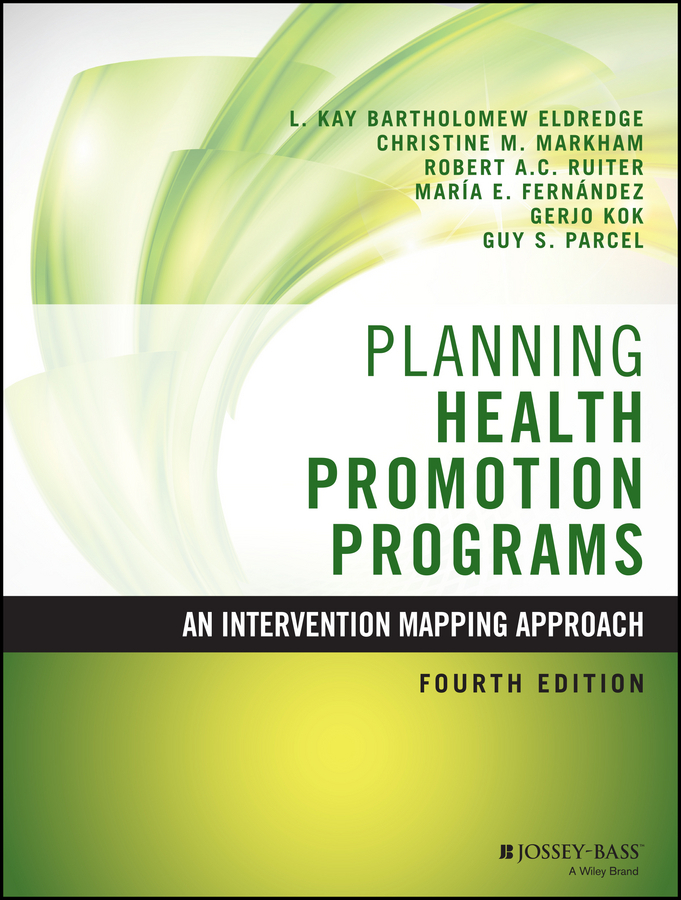 Eldredge, L. Kay Bartholomew - Planning Health Promotion Programs: An Intervention Mapping Approach, ebook