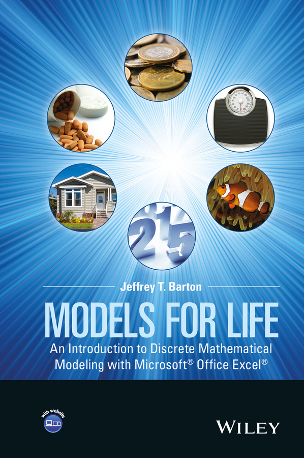 Barton, Jeffrey T. - Models for Life: An Introduction to Discrete Mathematical Modeling with Microsoft Office Excel, ebook