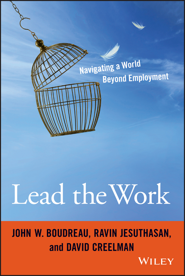 Boudreau, John W. - Lead the Work: Navigating a World Beyond Employment, ebook