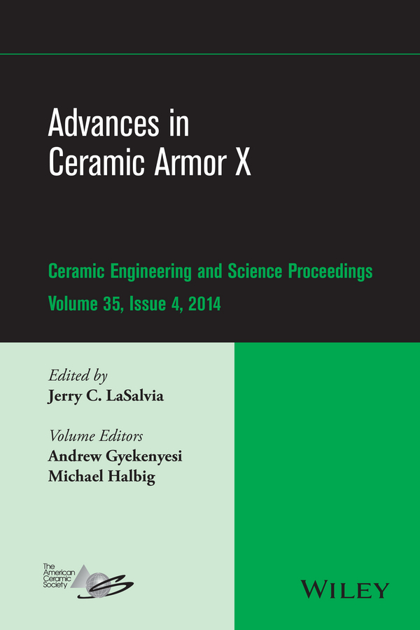 Gyekenyesi, Andrew L. - Advances in Ceramic Armor X: Ceramic Engineering and Science Proceedings, Volume 35 Issue 4, ebook