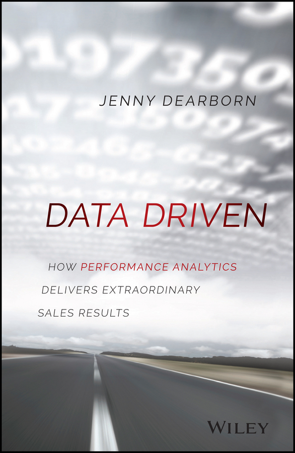 Dearborn, Jenny - Data Driven: How Performance Analytics Delivers Extraordinary Sales Results, ebook