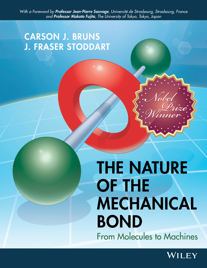 Bruns, Carson J. - The Nature of the Mechanical Bond: From Molecules to Machines, ebook