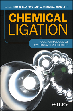 D'Andrea, Luca D. - Chemical Ligation: Tools for Biomolecule Synthesis and Modification, ebook