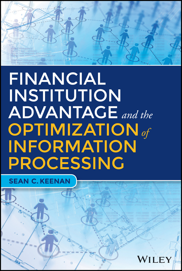 Keenan, Sean C. - Financial Institution Advantage and the Optimization of Information Processing, ebook