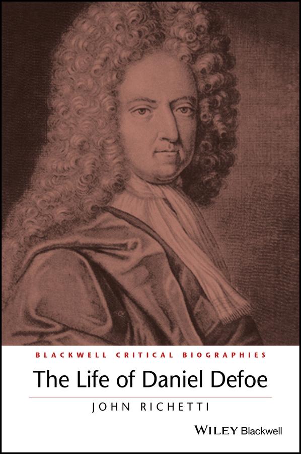 Richetti, John - The Life of Daniel Defoe: A Critical Biography, ebook
