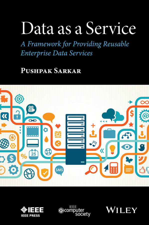 Sarkar, Pushpak - Data as a Service: A Framework for Providing Reusable Enterprise Data Services, ebook