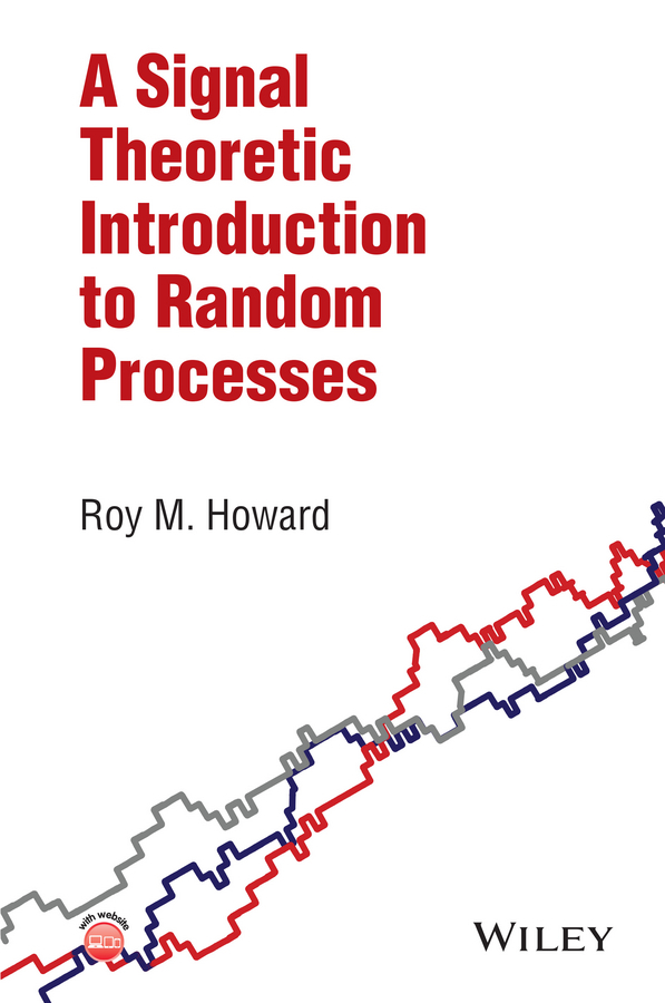Howard, Roy M. - A Signal Theoretic Introduction to Random Processes, ebook