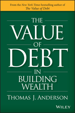 Anderson, Thomas J. - The Value of Debt in Building Wealth: Creating Your Glide Path to a Healthy Financial L.I.F.E., ebook
