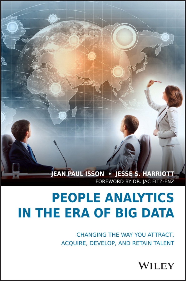 Fitz-enz, Jac - People Analytics in the Era of Big Data: Changing the Way You Attract, Acquire, Develop, and Retain Talent, ebook