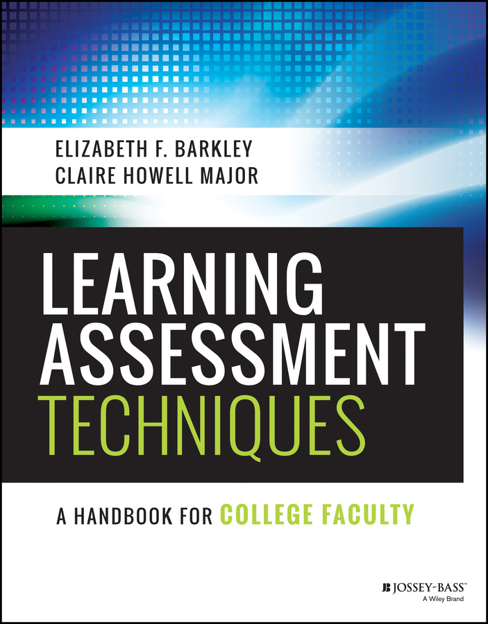 Barkley, Elizabeth F. - Learning Assessment Techniques: A Handbook for College Faculty, e-kirja