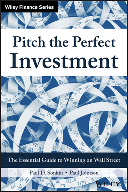 Johnson, Paul - Pitch the Perfect Investment: The Essential Guide to Winning on Wall Street, ebook