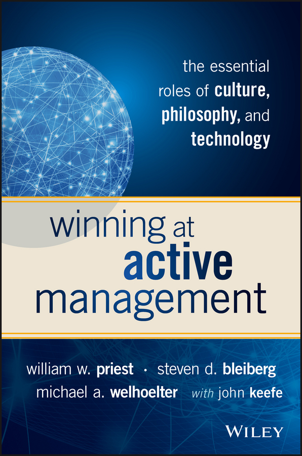 Bleiberg, Steven D. - Winning at Active Management: The Essential Roles of Culture, Philosophy, and Technology, ebook
