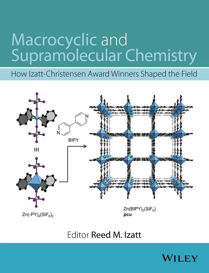 Izatt, Reed M. - Macrocyclic and Supramolecular Chemistry: How Izatt-Christensen Award Winners Shaped the Field, ebook