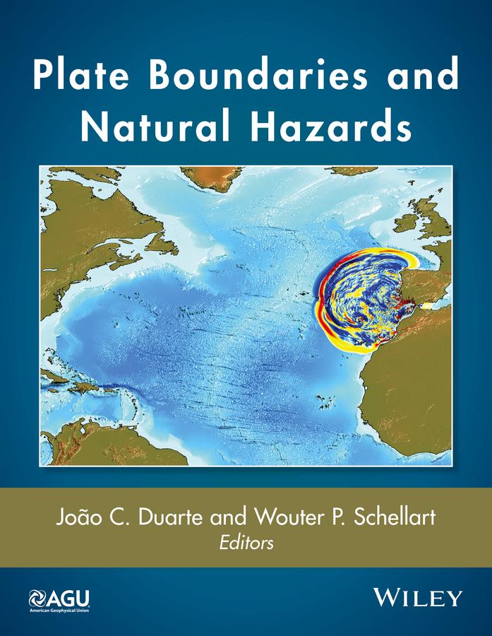 Duarte, Joao C. - Plate Boundaries and Natural Hazards, ebook