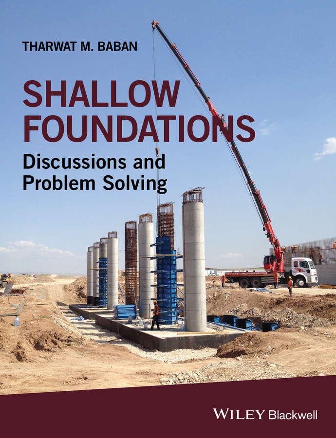Baban, Tharwat M. - Shallow Foundations: Discussions and Problem Solving, ebook