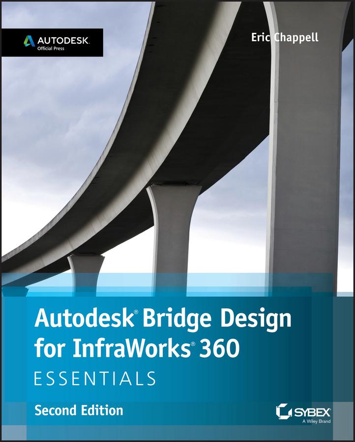 Chappell, Eric - Autodesk Bridge Design for InfraWorks 360 Essentials, ebook