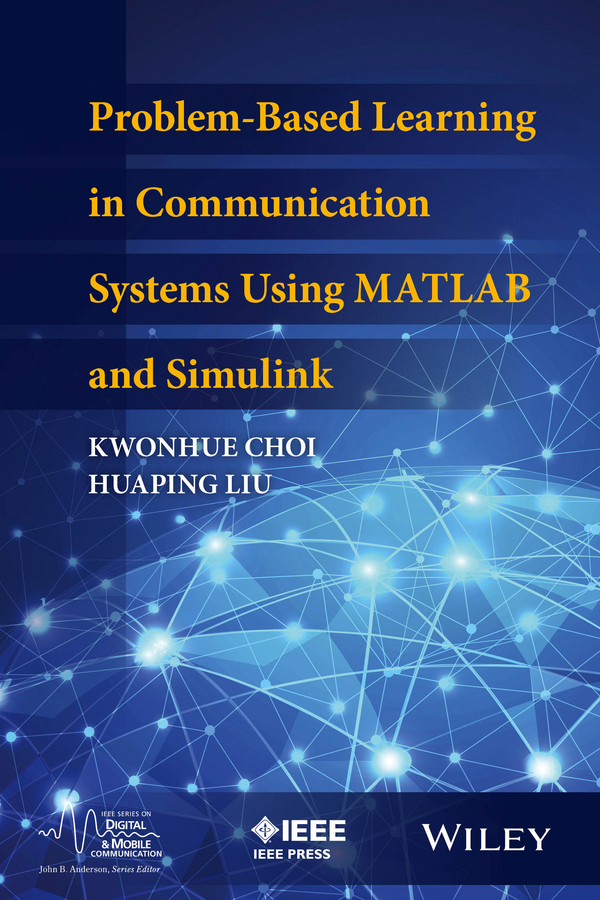 Choi, Kwonhue - Problem-Based Learning in Communication Systems Using MATLAB and Simulink, ebook