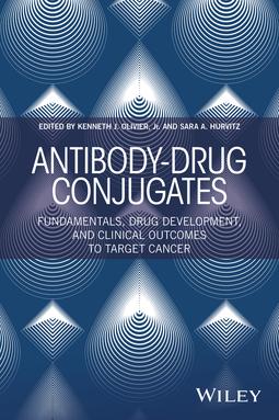 Hurvitz, Sara A. - Antibody-Drug Conjugates: Fundamentals, Drug Development, and Clinical Outcomes to Target Cancer, ebook