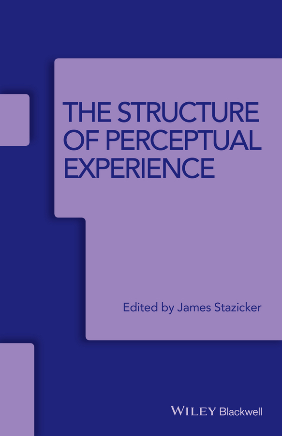 Stazicker, James - The Structure of Perceptual Experience, ebook