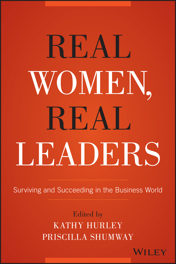 Hurley, Kathleen - Real Women, Real Leaders: Surviving and Succeeding in the Business World, ebook