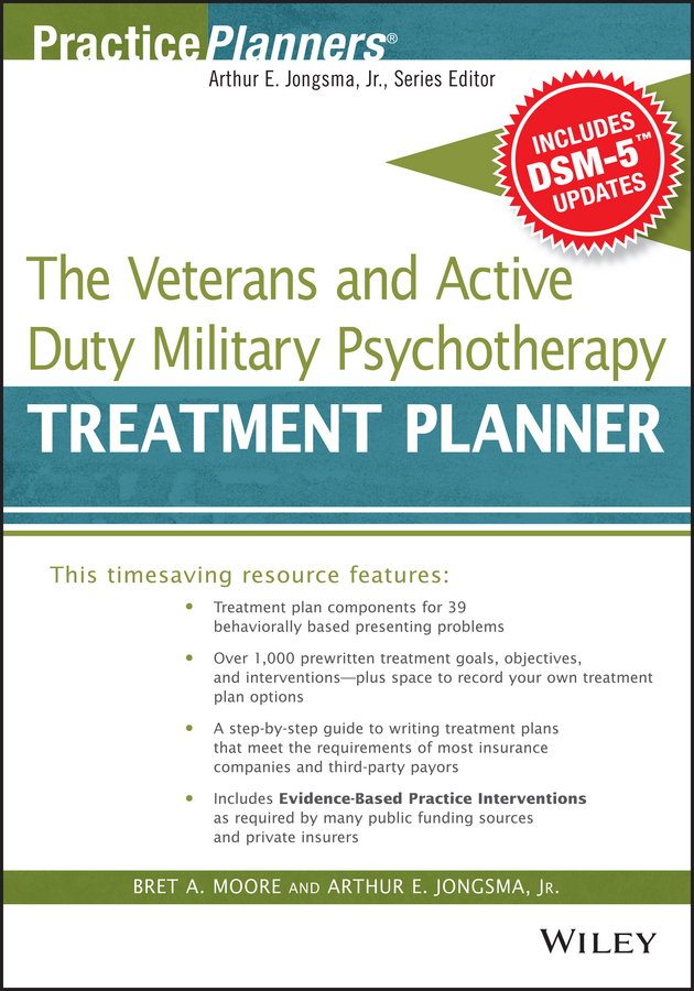 Jongsma, Arthur E. - The Veterans and Active Duty Military Psychotherapy Treatment Planner, with DSM-5 Updates, ebook