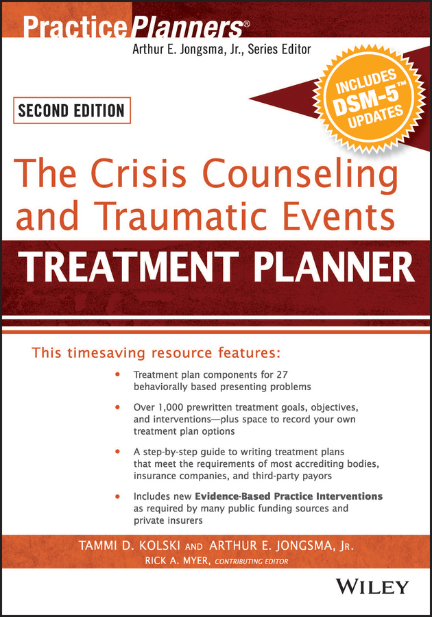 Jongsma, Arthur E. - The Crisis Counseling and Traumatic Events Treatment Planner, with DSM-5 Updates, 2nd Edition, ebook