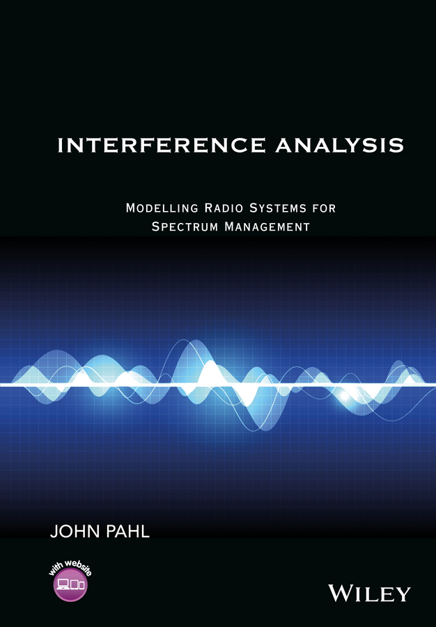 Pahl, John - Interference Analysis: Modelling Radio Systems for Spectrum Management, ebook