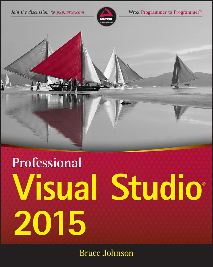 Johnson, Bruce - Professional Visual Studio 2015, ebook
