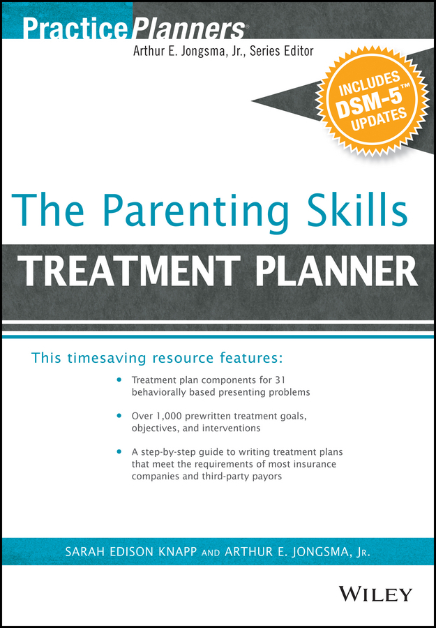 Jongsma, Arthur E. - The Parenting Skills Treatment Planner, with DSM-5 Updates, ebook