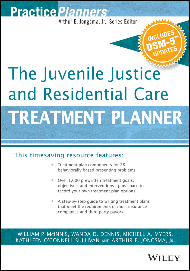 Jongsma, Arthur E. - The Juvenile Justice and Residential Care Treatment Planner, with DSM 5 Updates, ebook