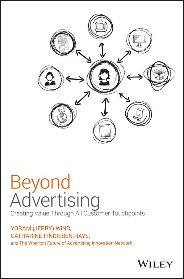 Hays, Catharine Findiesen - Beyond Advertising: Creating Value Through All Customer Touchpoints, ebook