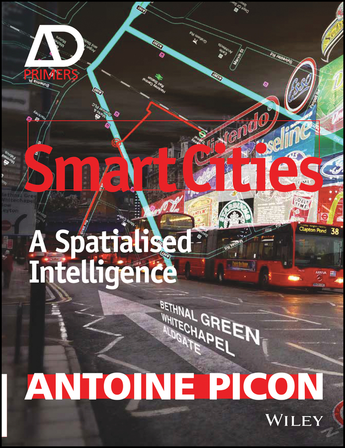 Picon, Antoine - Smart Cities: A Spatialised Intelligence - AD Primer, ebook