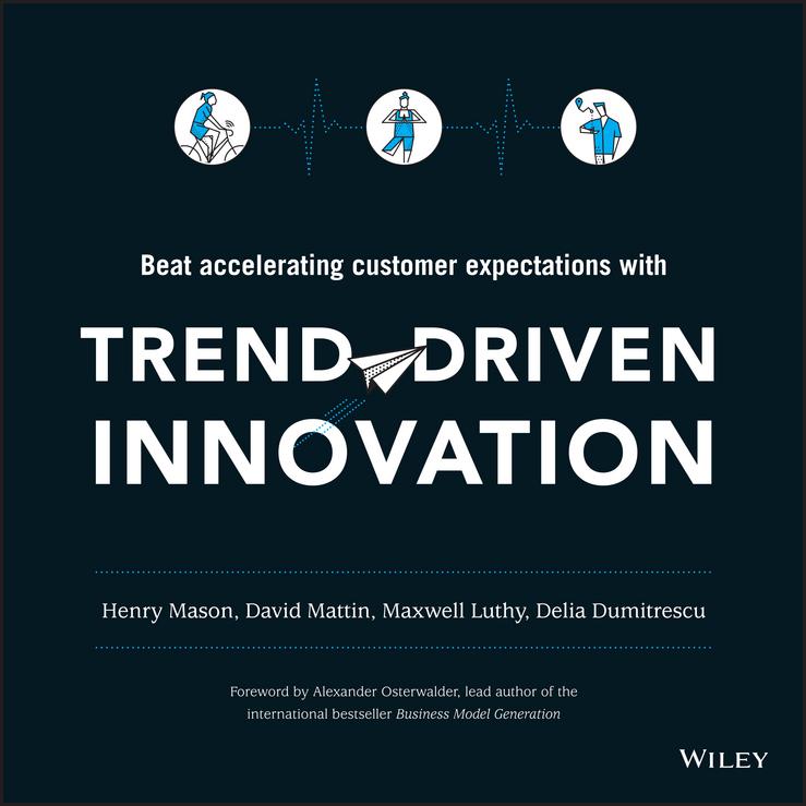 Dumitrescu, Delia - Trend-Driven Innovation: Beat Accelerating Customer Expectations, ebook