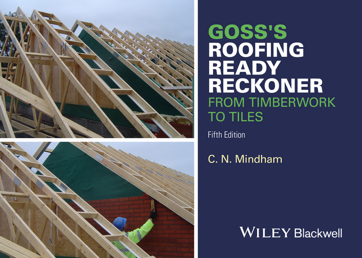 Mindham, C. N. - Goss's Roofing Ready Reckoner: From Timberwork to Tiles, ebook