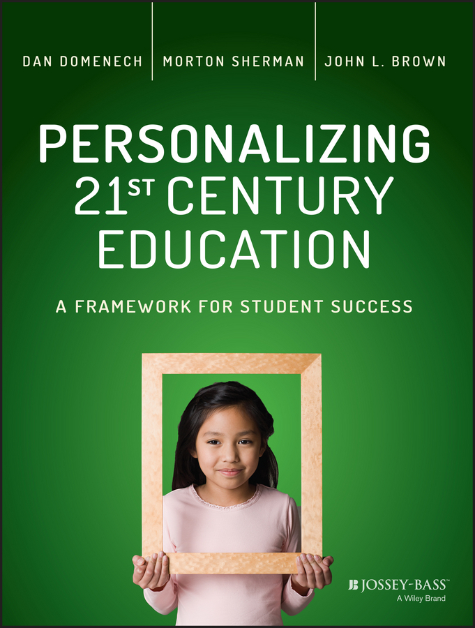 Brown, John L. - Personalizing 21st Century Education: A Framework for Student Success, ebook
