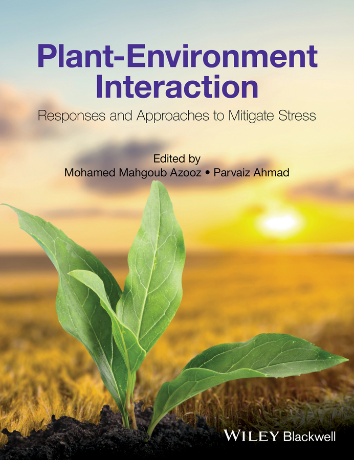 Ahmad, Parvaiz - Plant-Environment Interaction: Responses and Approaches to Mitigate Stress, ebook