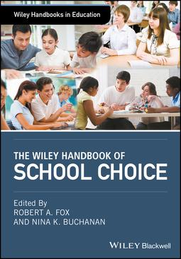 Buchanan, Nina K. - The Wiley Handbook of School Choice, ebook