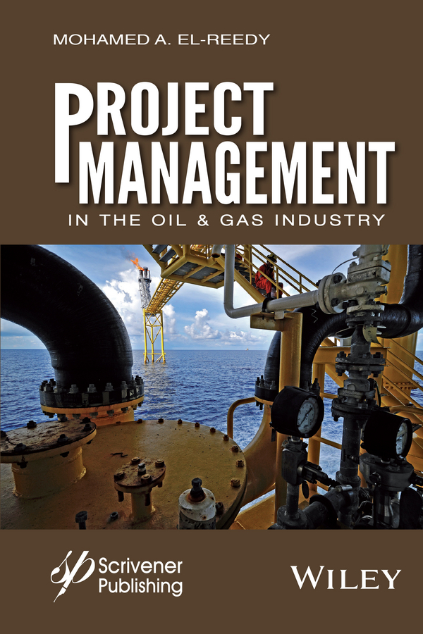 El-Reedy, Mohamed A. - Project Management in the Oil and Gas Industry, e-bok