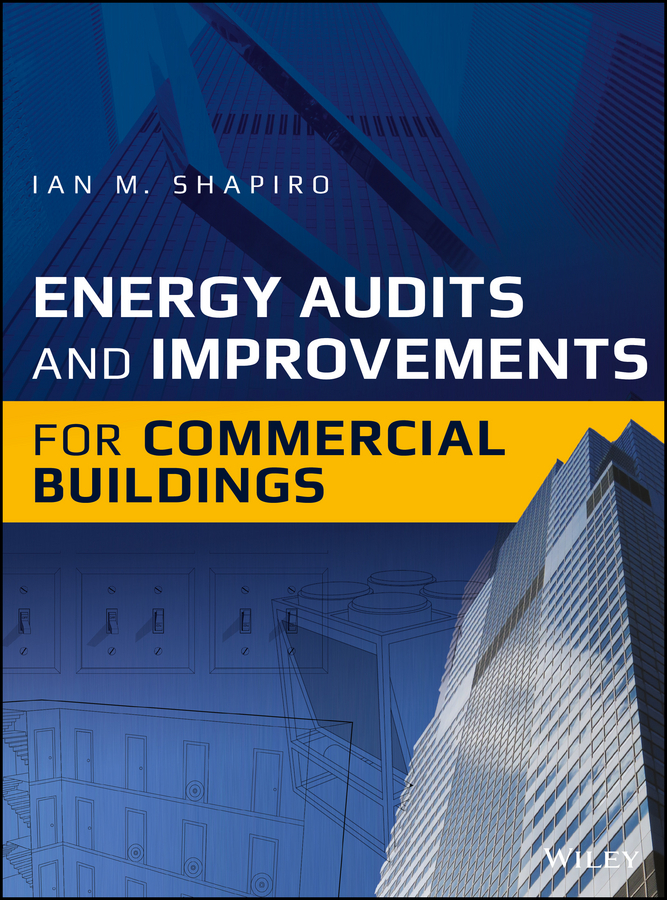 Shapiro, Ian M. - Energy Audits and Improvements for Commercial Buildings, ebook
